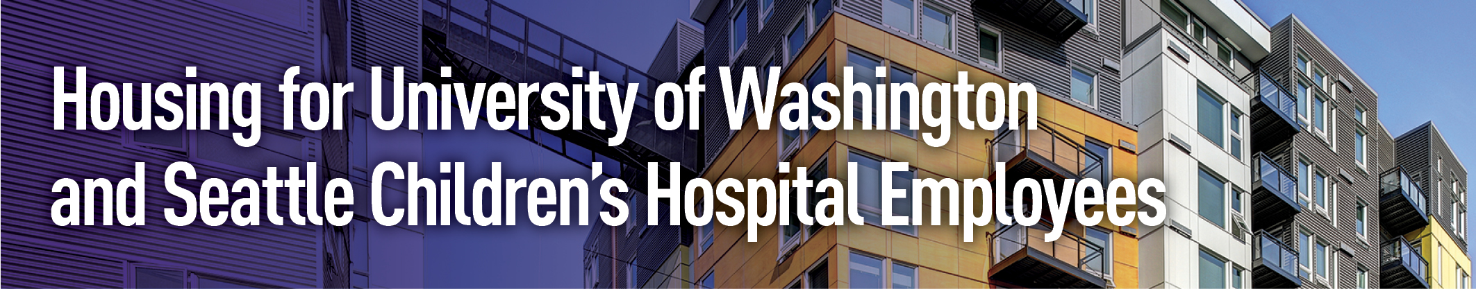 Housing for UW and Seattle Children's Hospital Employees