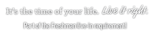 University of New Mexico housing. It's the time of your life. Live it right. Part of the freshmen live-in requirement!