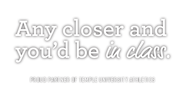 Any closer & you'd be in class.  Proud partner of Temple University Athletics. Apartments near Temple University.