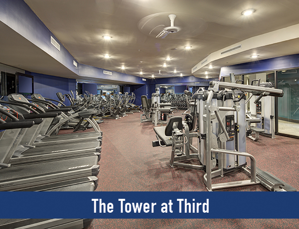 Access to The Tower at Third's newly upgraded fitness center