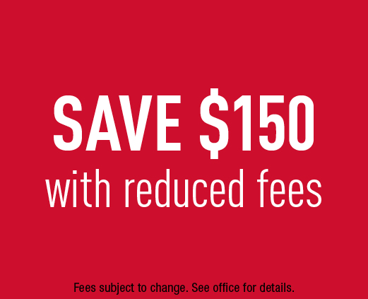 Save $150 with Reduced Fees