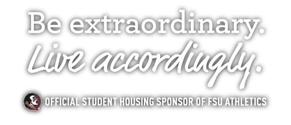 Be extraordinary. Live accordingly. Off campus housing FSU.