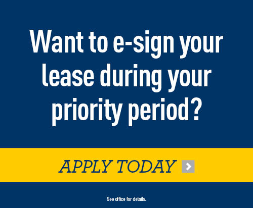 Want to e-sign your lease during your priority period? Apply Today.
