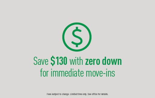 Save $130 with zero down for immediate move-ins