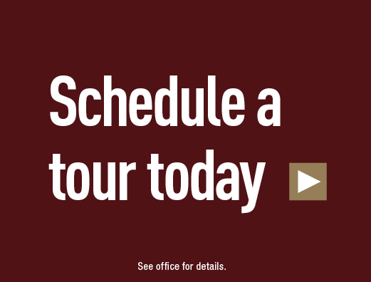 Schedule a tour today>