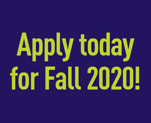 Apply online today for Fall 2020!
