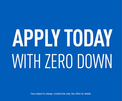 Apply today with zero down